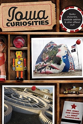 Iowa Curiosities By Jones, Eric/ Coffey, Dan