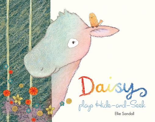 Daisy Plays Hide-and-Seek By Sandall, Ellie/ Sandall, Ellie (ILT)